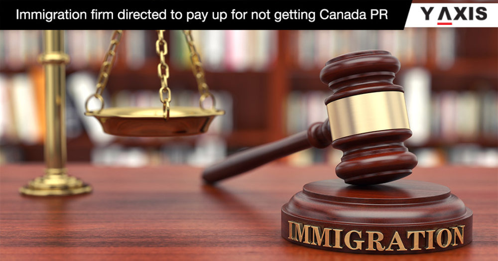 Immigration firm directed to pay up for not getting Canada PR