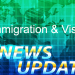 Immigration and Visa News Updates