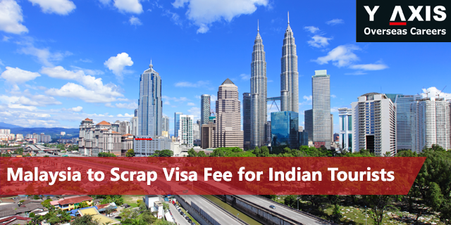 Malaysia Scraps Visa Fee for Indians - Y-Axis News