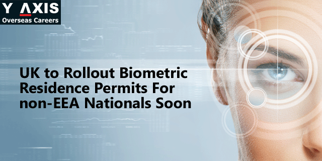 UK to Rollout Biometric Residence Permits