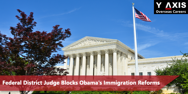 Federal District Judge blocks immigration reforms
