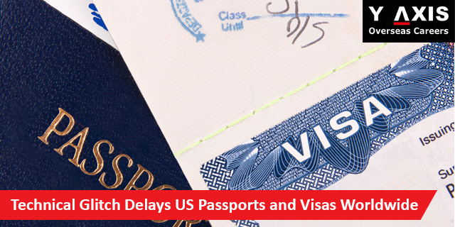Technical Delay in Issuing US Passports and Visas