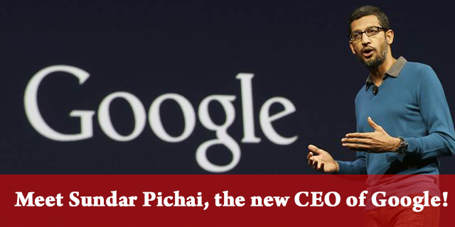 Sundar Pichai New CEO of Google!