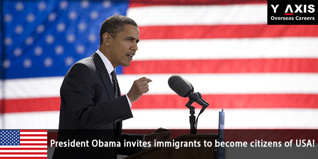 President Obama Invites Immigrants to Become Citizens of USA!