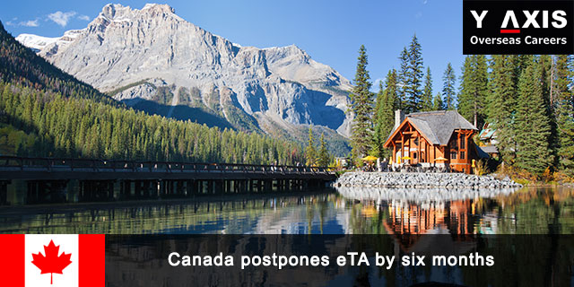 Canada postpones ETA by six months