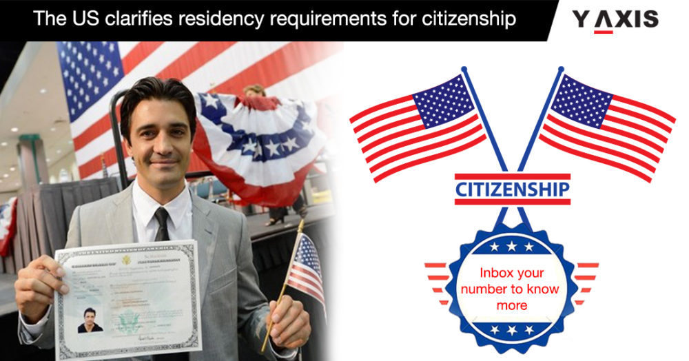 The US clarifies residency requirements for citizenship