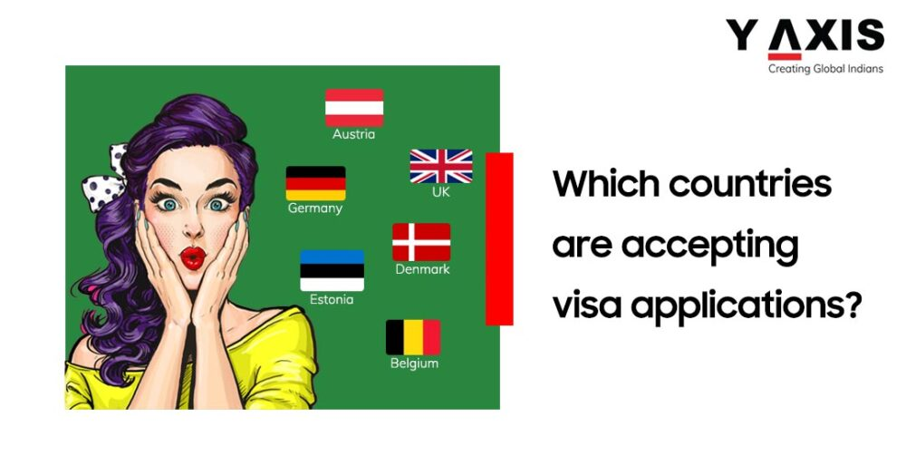Which Countries Are Accepting Visa Applications