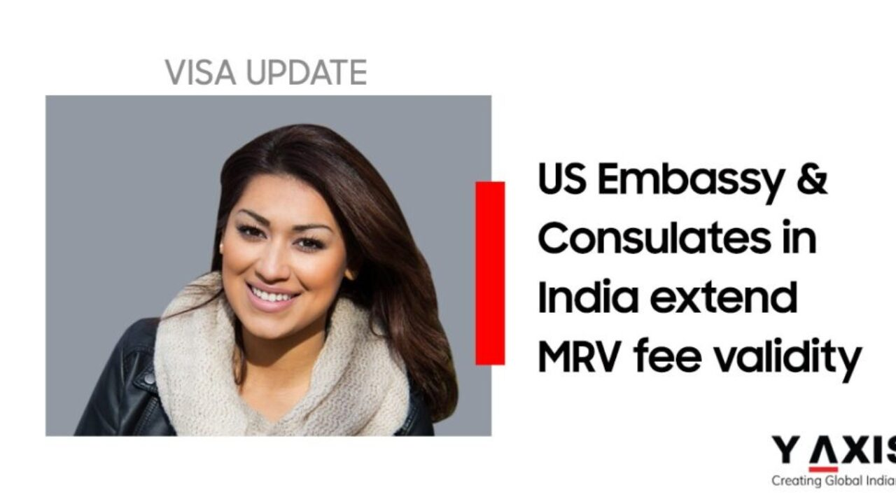 Us Embassy Consulates In India Extend Mrv Fee Validity