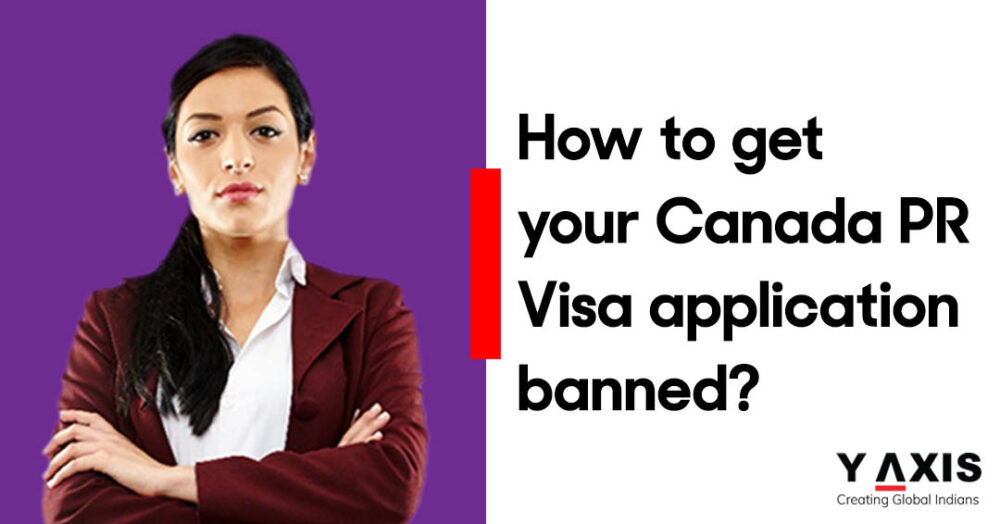 How to get your Canada PR Visa application banned