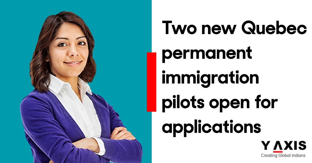 Two new Quebec permanent immigration pilots open for applications