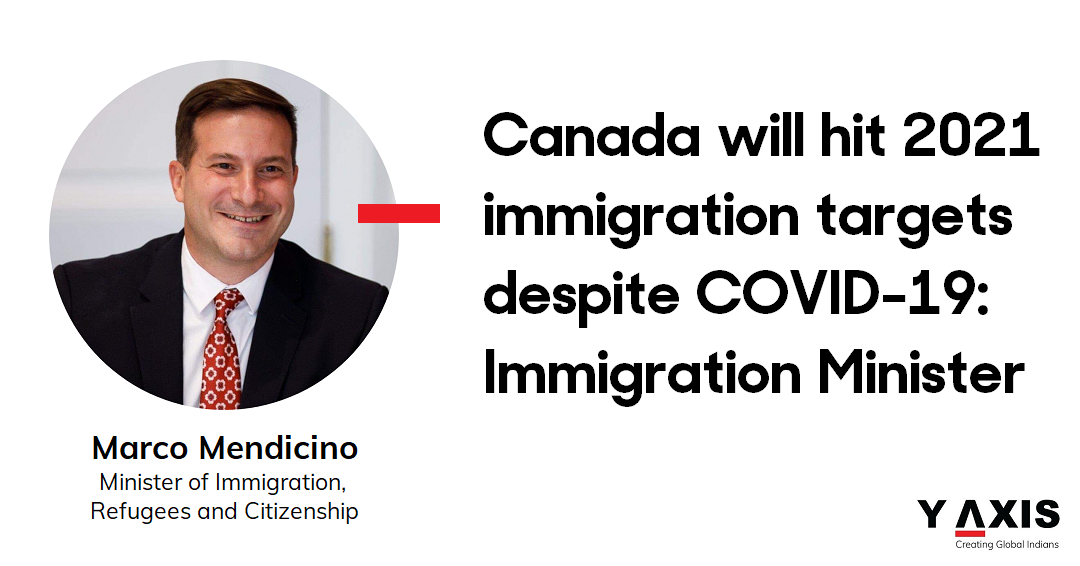 Canada will hit 2021 immigration targets despite COVID-19 Immigration Ministe