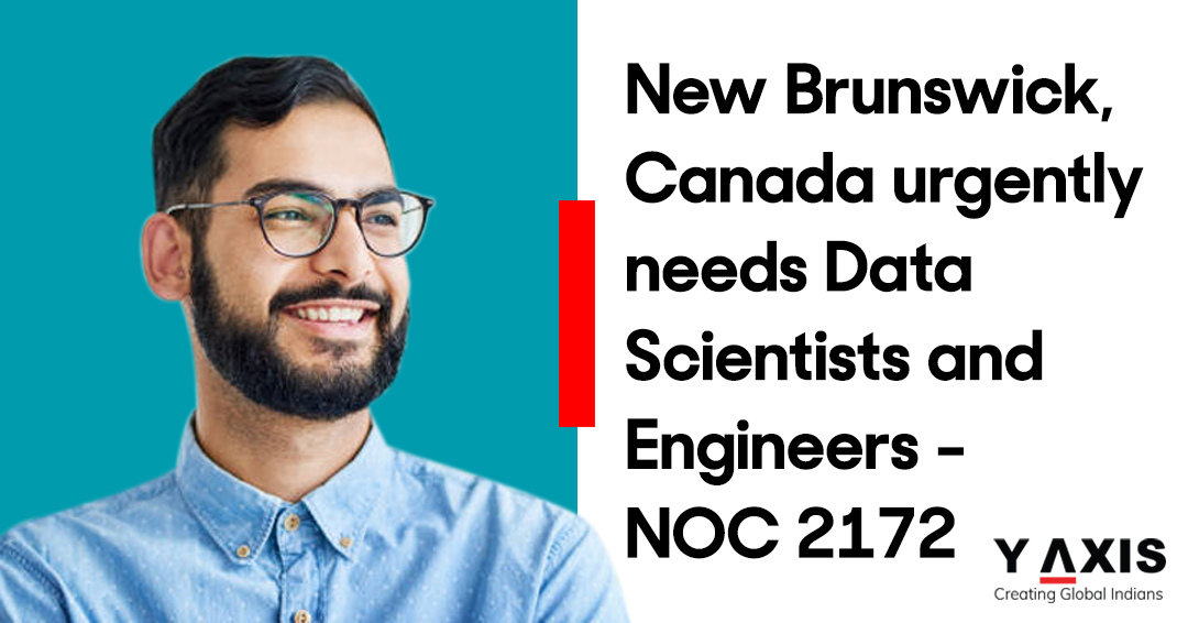 New Brunswick, Canada urgently needs Data Scientists and Engineers - NOC 2172