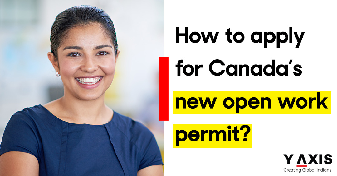 How to apply for Canada's new open work permit