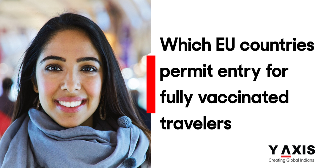 EU Countries Allowing Entry for Fully Vaccinated Travellers