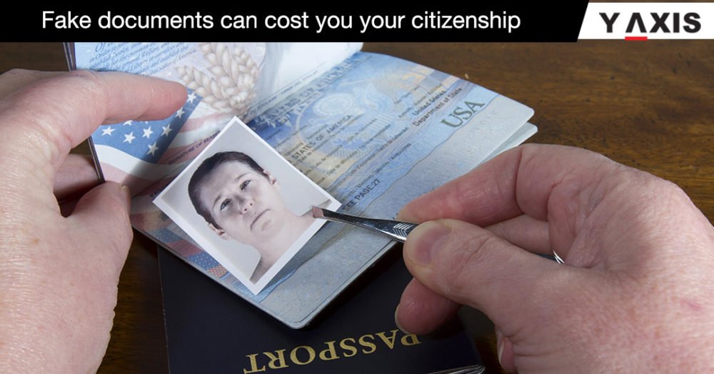 Fake documents can cost you your citizenship