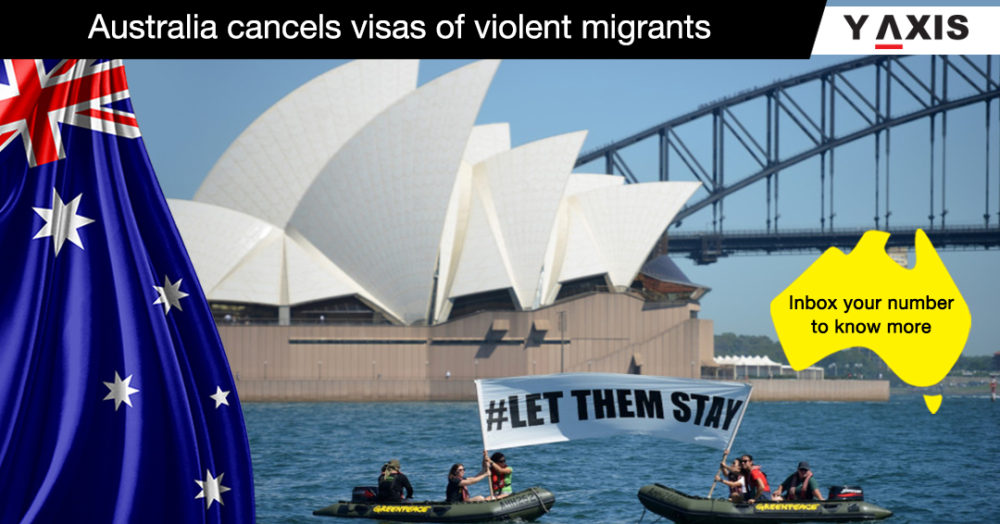 Australia cancels visas of violent migrants