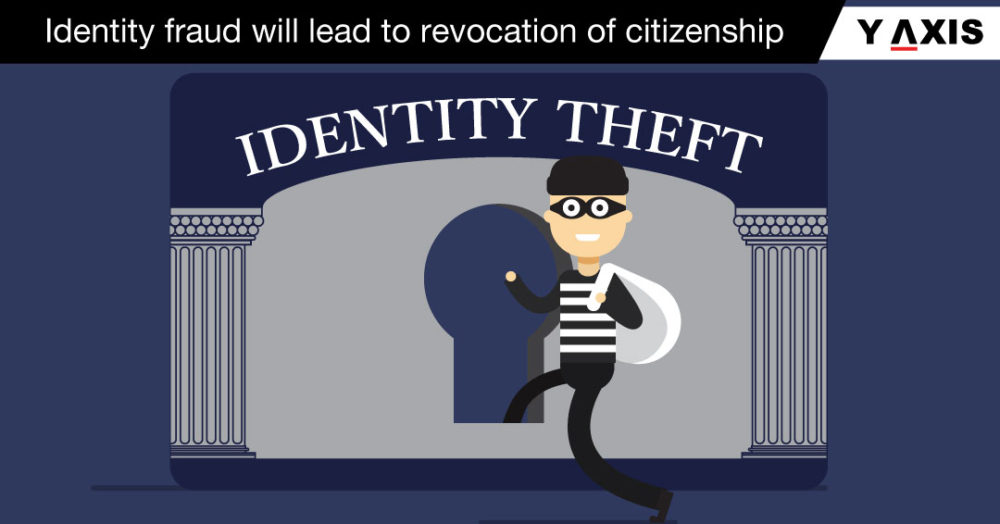 Identity-fraud-will-lead-to-revocation-of-citizenship